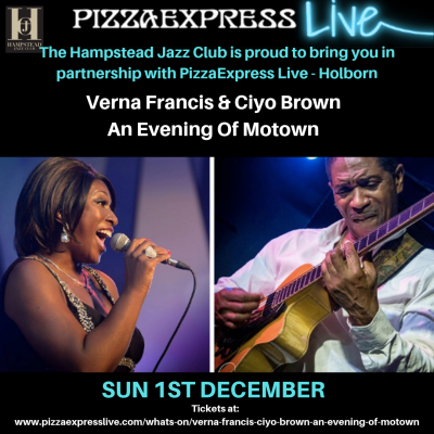 HJC Presents at PizzaExpress, Holborn - An Evening of Motown with Verna Francis & Ciyo Brown